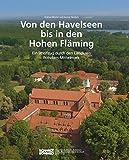 Von den Havelseen bis in den Hohen Fläming: Ein Streifzug durch den Landkreis Potsdam-Mittelmark
