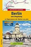 Bruckmanns Radführer Berlin und Umgebung: 23 Tagestouren mit dem Rad im Zentrum zum Stadtrand, durch den Grunewald und in die Märkische Schweiz (Die schönsten Radtouren)