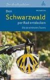 Den Schwarzwald per Rad entdecken: Die 30 schönsten Touren
