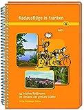 Radausflüge in Franken 1: 44 schöne Radtouren im Umland der großen Städte
