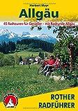 Allgäu. 45 Radtouren für Genießer - mit Radrunde Allgäu (Rother Radführer)