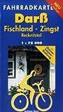 Fahrradkarte Darß - Fischland - Zingst: Mit Fischland, Zingst & Recknitztal. Mit Ostseeküsten-Radweg. Maßstab 1:75.000.