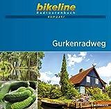 Gurkenradweg: 1:50.000, 260 km, GPS-Tracks Download, Live-Update (bikeline Radtourenbuch kompakt)