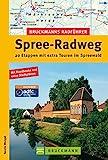 Radführer Spree-Radweg: Die schönsten Radtouren von der Lausitz bis nach Berlin, incl. Karten und Tipps zu jeder Tour (Bruckmanns Radführer)