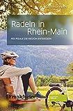Radeln in Rhein-Main. Radführer. Radtouren in und um Frankfurt. 29 Fahrrad-Touren im Rhein-Main-Gebiet mit Karten, Einkehrmöglichkeiten, Länge, ... Bildern.: Per Pedale die Region entdecken