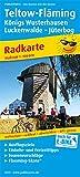 Teltow - Fläming, Königs Wusterhausen, Luckenwalde - Jüterbog: Radkarte mit Ausflugszielen, Einkehr- & Freizeittipps, Flaeming-Skate®, wetterfest, ... GPS-genau. 1:100000 (Radkarte / RK)