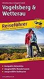 Vogelsberg und Wetterau: Reiseführer mit GPS-Tracks, kompakten Reiseinfos, ausgewählten Wander- und Radtouren (Reiseführer: RF)