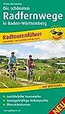 Die schönsten Radfernwege in Baden-Württemberg: Radtourenführer mit Insidertipps vom Autor, Ausführlichen Toureninfos, Aussagekräftigen Höhenprofilen und Übersichtskarten (Radtourenführer / TF)