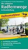 Die schönsten Radfernwege in Brandenburg: Radtourenführer mit GPS-Tracks zum Download, Geschichten vom Wegesrand, Karten im idealen Maßstab und aussagekräftigen Höhenprofilen (Radtourenführer / TF)