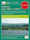 Radeln auf dem Vulkan: Rundkurs durch den Vogelsberg, mit Nidda-Radweg. Vulkanradweg, 'Hoher Strasse' und anderen Wegen