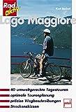 Lago Maggiore: 40 umweltgerechte Tagestouren, optimale Tourenplanung, präzise Wegbeschreibungen, Streckenskizzen (Rad aktiv)
