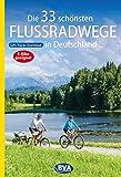 Die 33 schönsten Flussradwege in Deutschland mit GPS-Tracks Download (Die schönsten Radtouren und Radfernwege in Deutschland)