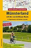 Radführer Münsterland: 30 Radtouren entlang der 100-Schlösser-Route ab Münster über Bad Bentheim und Haltern am See, inkl. Radwanderkarte, Streckenbeschreibungen ... Infos (Bruckmanns Radführer)
