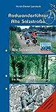 Radwanderführer Alte Salzstrasse: Radfernweg Alte Salzstrasse und 12 Rundtouren im Herzogtum Lauenburg