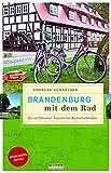 Brandenburg mit dem Rad: Die schönsten Touren für Kulturliebhaber